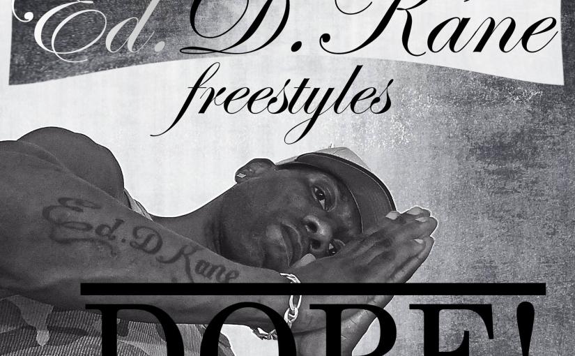 Ed.D.Kane Dope! –Lyrics
